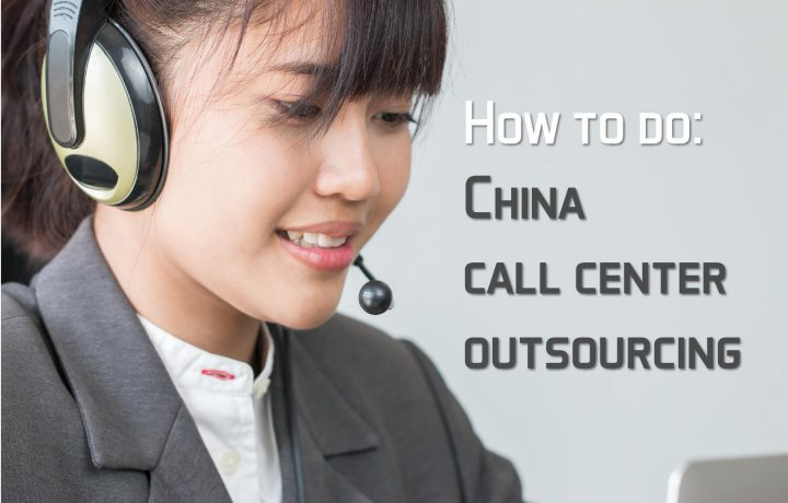How to do china Call Center Outsourcing